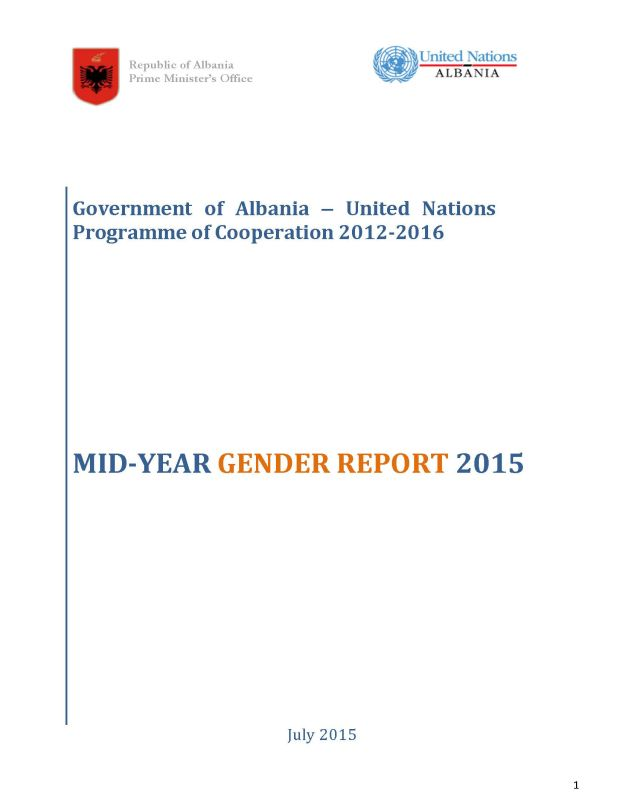 Government of Albania and United Nations Programme of Cooperation 2012-2016 MID-YEAR GENDER REPORT 2015