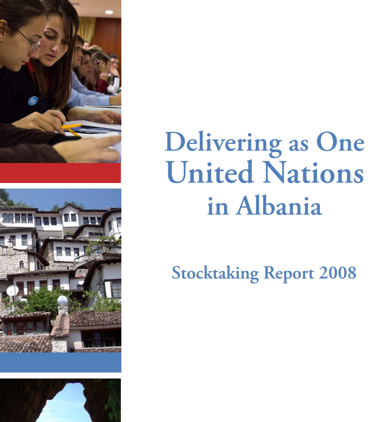 Delivering as One United Nations in Albania Stocktaking Report 2008