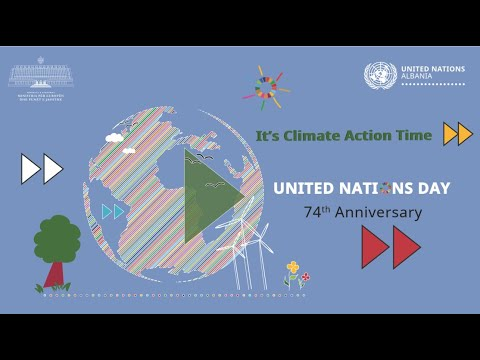 UN Day 2019 Albania - It's Climate Action Time - Awareness Clip